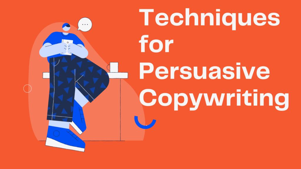 Techniques for persuasive copywriting